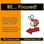 Learn to be more focused in your life